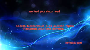 ce6303 mechanics of fluids question papers regulation 2013 anna