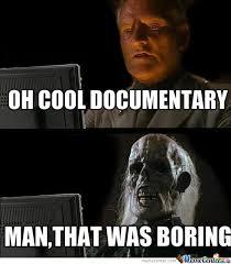Documentary Meme - cool documentary by hirugakikazama meme center