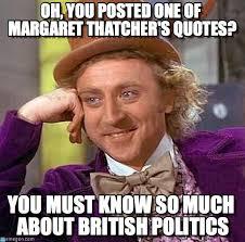 Margaret Thatcher Memes - oh you posted one of margaret thatcher s on memegen