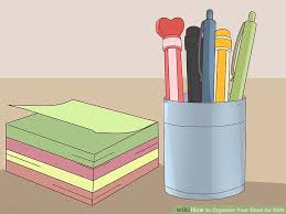 Desk Organiser For Kids How To Organize Your Desk For Kids With Pictures Wikihow