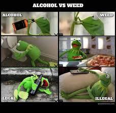 Memes Alcohol - kermit shows alcohol vs marijuana weed memes