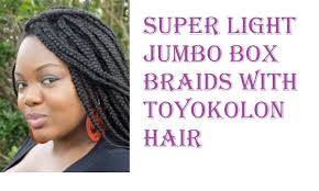 toyokalon hair for braiding ny nappy life super light jumbo box braids with toyokalon hair youtube