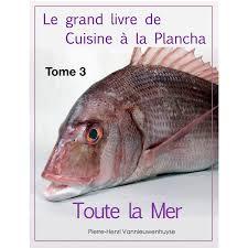 plancha de cuisine le grand livre de cuisine à la plancha tome 3 e books cuisine