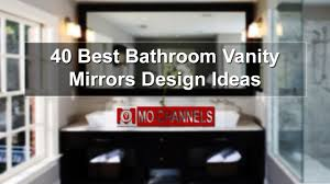 40 best bathroom vanity mirrors design ideas youtube