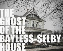 spirit halloween denton tx the ghost of the bayless selby house u2014 we denton do it