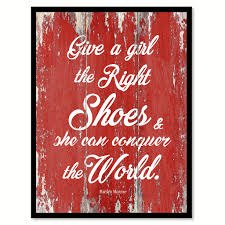 give a the right shoes marilyn monroe inspirational quote
