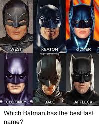 Val Kilmer Batman Meme - west clooney keaton ig the bat bran bale kilmer affleck which