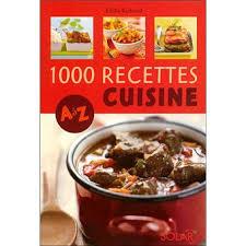 recette de cuisine de a à z 1000 recettes cuisine de a à z ne cartonné emilie bertrand