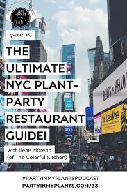 nyc guide 33 the ultimate nyc plant party restaurant guide with ilene