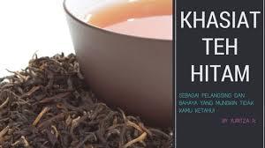 Teh Hitam 10 khasiat teh hitam dan efek sing kesehatan