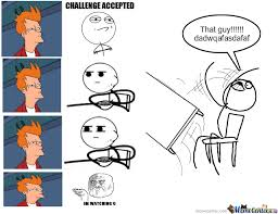 Challenge Accepted Memes - staring challenge accepted by fons meme center