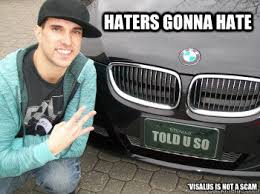 Scam Meme - haters gonna hate visalus is not a scam visalus not a scam