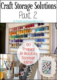 home storage solutions 101 20 thread u0026 bobbin storage ideas the scrap shoppe