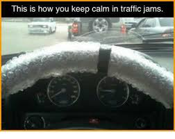 Traffic Meme - this is how you keep calm in traffic jams meme on me me