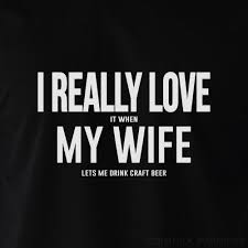 i really love my wife when she lets me drink craft beer shirt