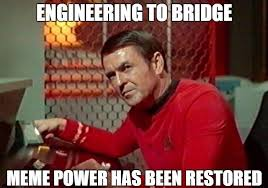 Scotty Meme - engineering to bridge scotty star trek meme reactions gifs