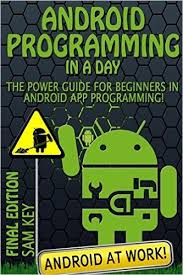 learn android development what is the best book to learn android development and programming