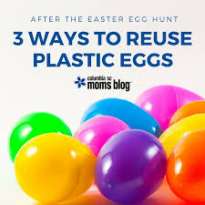 easter egg hunt eggs after the easter egg hunt 3 ways to reuse plastic eggs