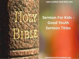 sermon for youth sermon titles