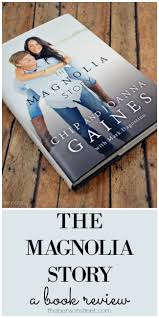 Chip And Joanna Gaines Book by The Magnolia Story Book Review The Benson Street