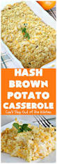 the best potato casserole can u0027t stay out of the kitchen