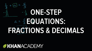 how to solve one step equations with fractions and decimals 6th