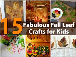 15 fabulous fall leaf crafts for kids diy u0026 crafts