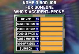 a question for your family feud party name a bad job for someone