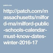 milford schools calendar must dates for winter 2016