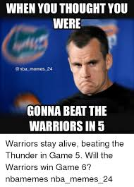 Game 6 Memes - when you thought you were memes 24 gonna beat the warriors in 5
