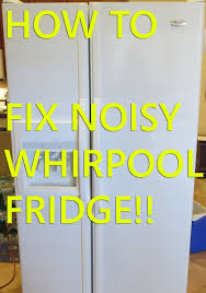 refrigerator fan noise noisy whirlpool fridge fan motor refrigerator fix condensor fan