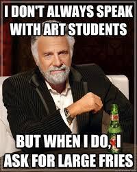 Uni Student Memes - dear uni students stop hating on art students dear straight people