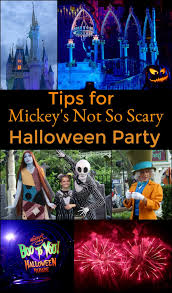 tips for mickey u0027s not so scary halloween party real tips not to