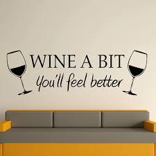 wine a bit you ll feel better morden vinyl wine a bit you ll feel better quote wall sticker