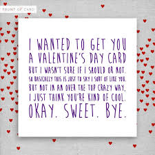 rude valentines cards i wanted to get you a s day card but i wasn t sure