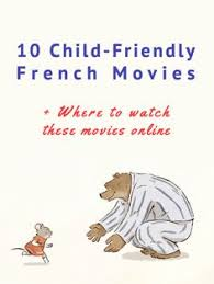 10 child friendly french movies where to watch these movies