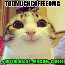 Too Much Coffee Meme - too much coffee imgflip