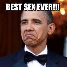 Best Sex Ever Meme - meme creator best sex ever meme generator at memecreator org