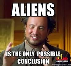 Aliens Picture Meme - 10 facts about the ancient aliens guy tv