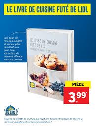 livre photo cuisine lidl promotion le livre de cuisine futé de lidl produit maison