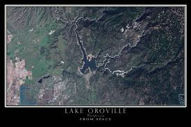 Oroville Ca Map Lake Oroville California Satellite Poster Map Lake Oroville