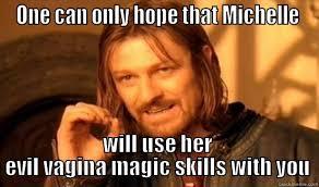 Michelle Meme - michelle s evil vagina magic quickmeme