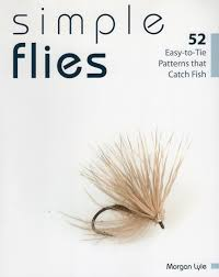 simple flies 52 easy to tie patterns that catch fish morgan lyle