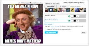Condescending Wonka Meme Generator - image flip meme generator 28 images meme generator imgflip