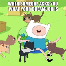 when someone asks you what your dream job puppies meme humor
