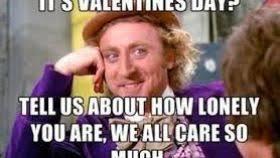 V Day Memes - lonely valentines day memes valentine gift ideas