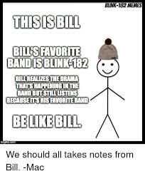 Meme Band - blink 182 memes this is bill blis favorite band iss blink 182