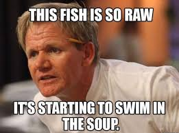 Gordon Ramsey Meme - 12 hilarious gordon ramsay memes that will make you cry