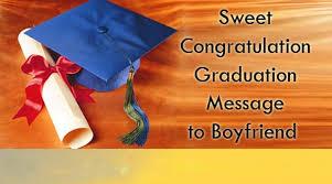 sweet congratulation graduation message to boyfriend
