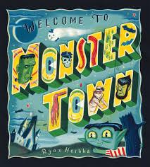 children halloween books welcome to monster town ryan heshka macmillan